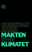 Makten över klimatet - Christian Azar