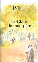 La gloire de mon père - Marcel Pagnol