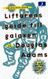 Liftarens guide till galaxen - Douglas Adams