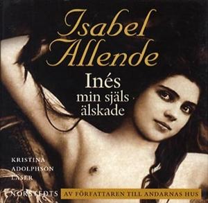 Inés min själs älskade av Isabel Allende