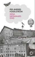 Mina drömmars stad - Per Anders Fogelström