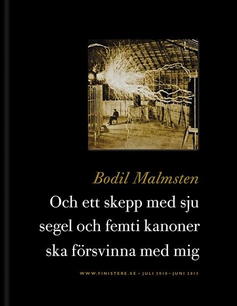 Och ett skepp med sju segel och femti kanoner ska försvinna med mig av Bodil Malmsten