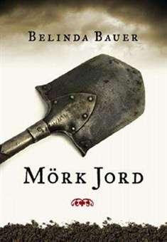 Mörk jord - Belinda Bauer