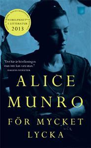 För mycket lycka - Alice Munro