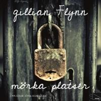 Mörka platser - Gillian Flynn