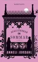 Augustenbad en sommar - Anneli Jordahl