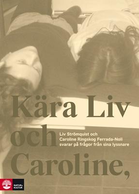 Kära Liv och Caroline - Liv Strömquist, Caroline Ringskog Ferrada-Noli