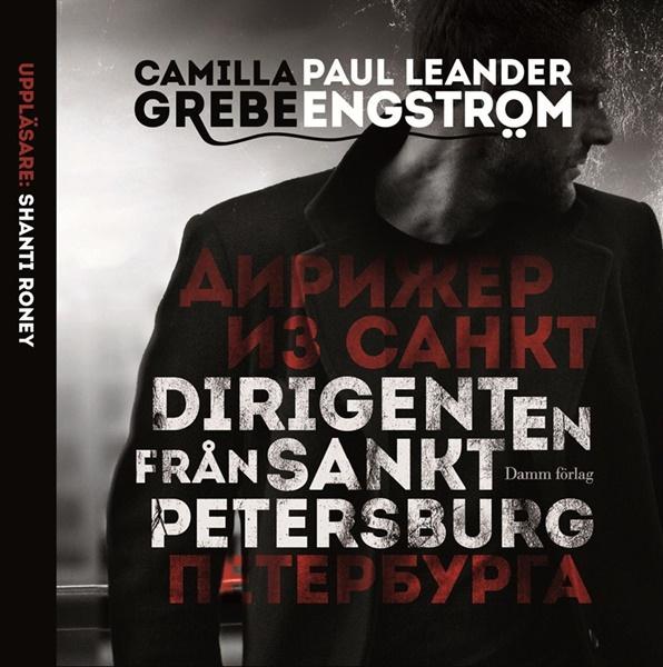 Dirigenten från Sankt Petersburg - Camilla Grebe, Paul Leander Engström