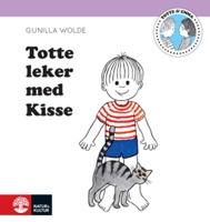 Totte leker med Kisse - Gunilla Wolde