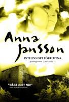 Inte ens det förflutna - Anna Jansson