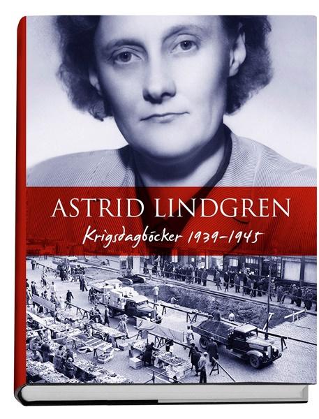 Krigsdagböcker 1939-1945 - Asdtrid Lindgren