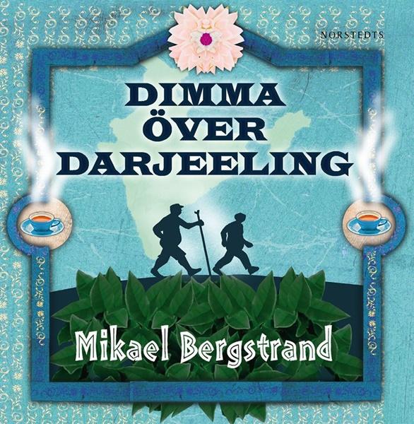 Dimma över Darjeeling - Mikael Bergstrand