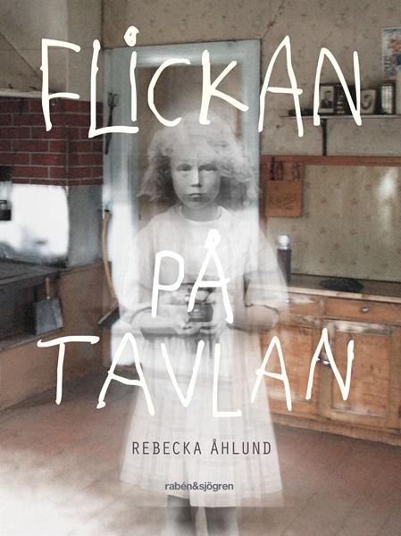 Flickan på tavlan - Rebecka Åhlund