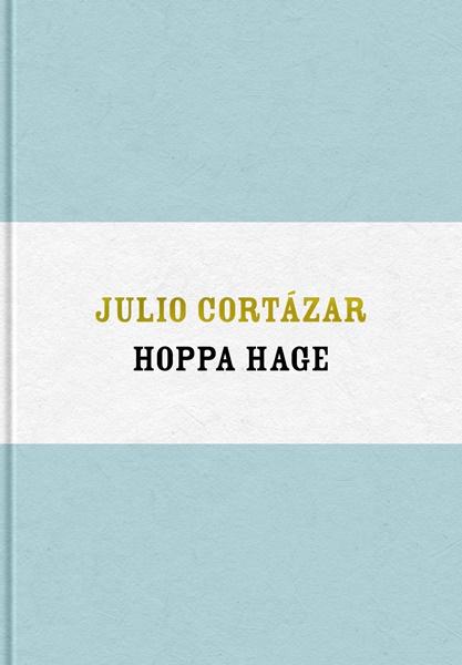 Hoppa hage - Julio Cortázar