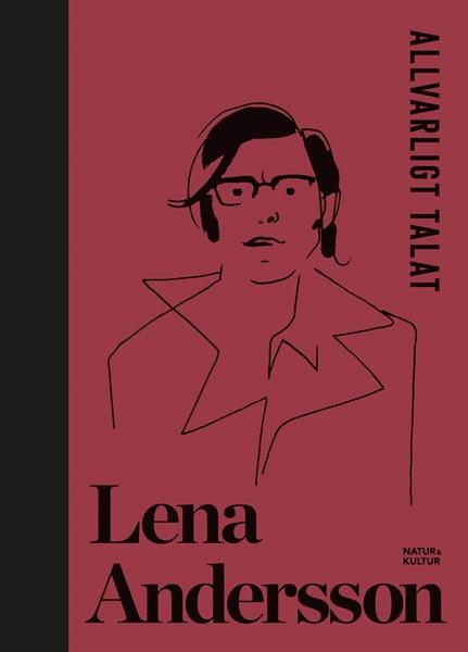 Allvarligt talat - Lena Andersson