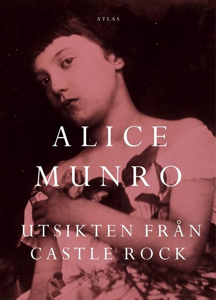 Utsikten från Castle Rock - Alice Munro