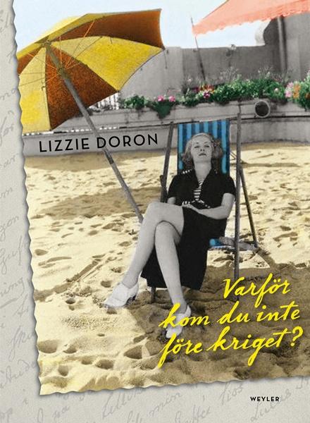 Varför kom du inte före kriget? | Doron, Lizzie | Bokblomma  Varför kom du ...
