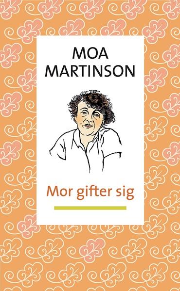 Mor gifter sig av Moa Martinson