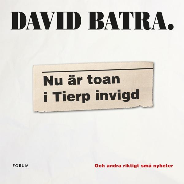 Nu är toan i Tierp invigd av David Batra