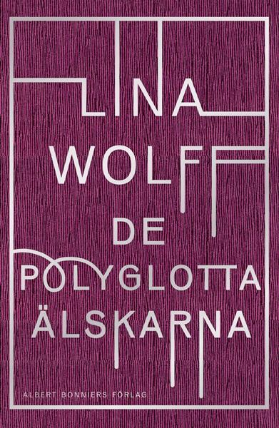 De polyglotta älskarna av Lina Wolff