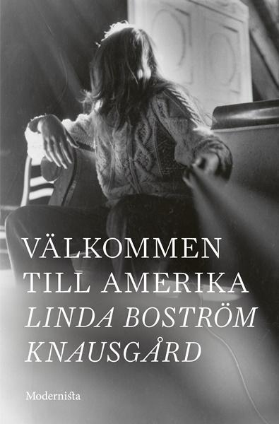Välkommen till Amerika av Linda Boström Knausgård