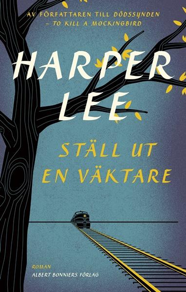 Ställ ut en väktare av Harper Lee