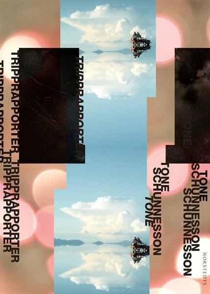 Tripprapporter av Tone Schunnesson