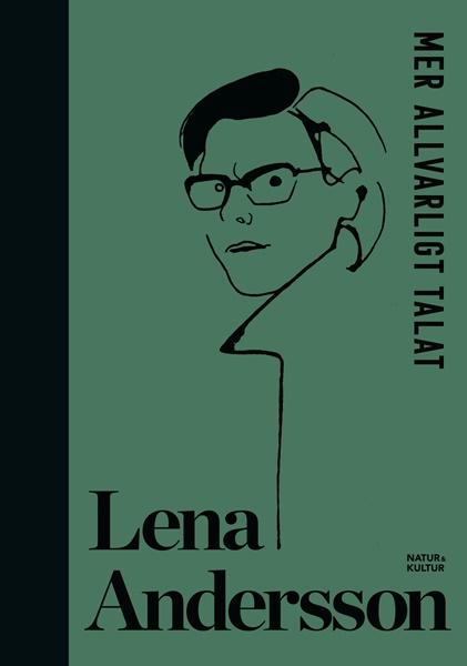 Mer allvarligt talat av Lena Andersson