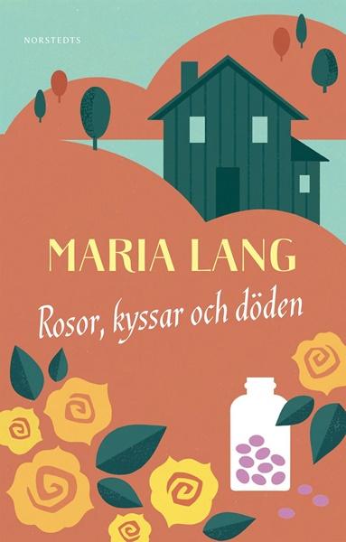 Rosor, kyssar och döden av Maria Lang