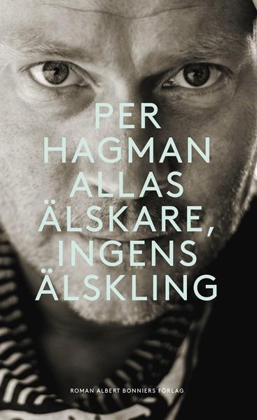 Allas älskare, ingens älskling av Per Hagman