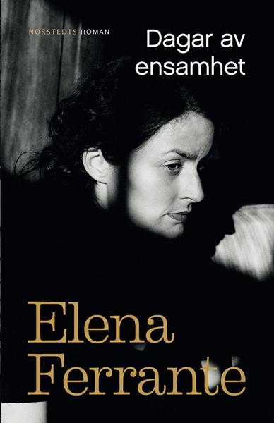Dagar av ensamhet av Elena Ferrante