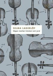 Vägen mellan himmel och jord av Selma Lagerlöf