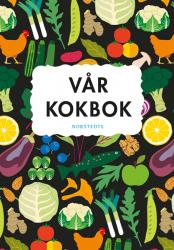 Vår kokbok av Sara Begner