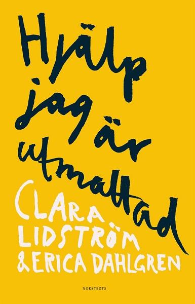 Hjälp jag är utmattad av Clara Lidström och Erica Dahlgren