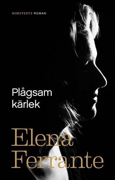 Plågsam kärlek av Elena Ferrante