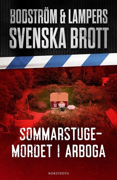 Sommarstugemordet i Arboga av Thomas Bodström och Lars Olof Lampers